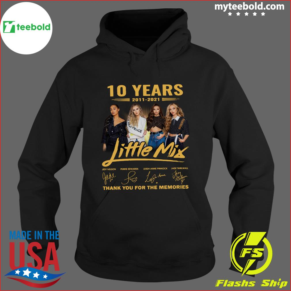 10 Years Of Little Mix 2011 2021 Thank You For The Memories Signatures Shirt Hoodie