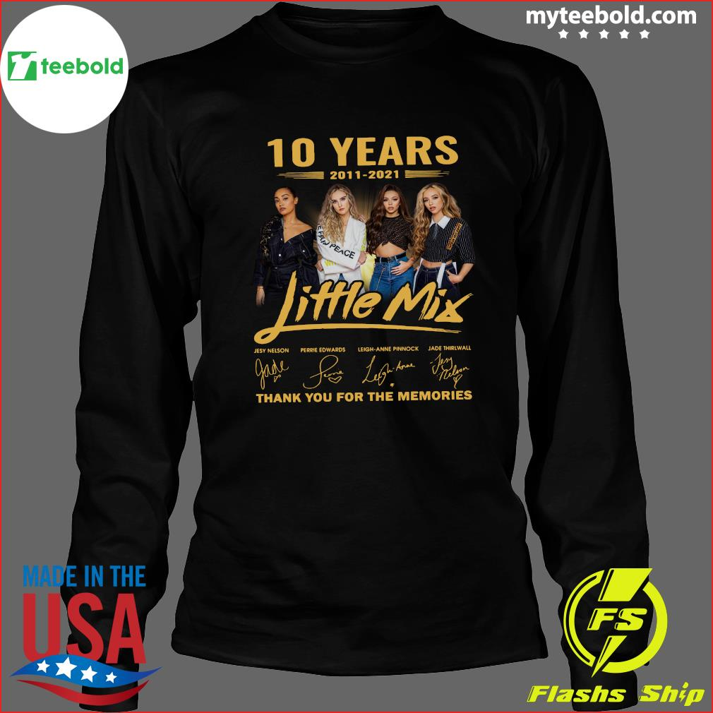 10 Years Of Little Mix 2011 2021 Thank You For The Memories Signatures Shirt Long Sleeve