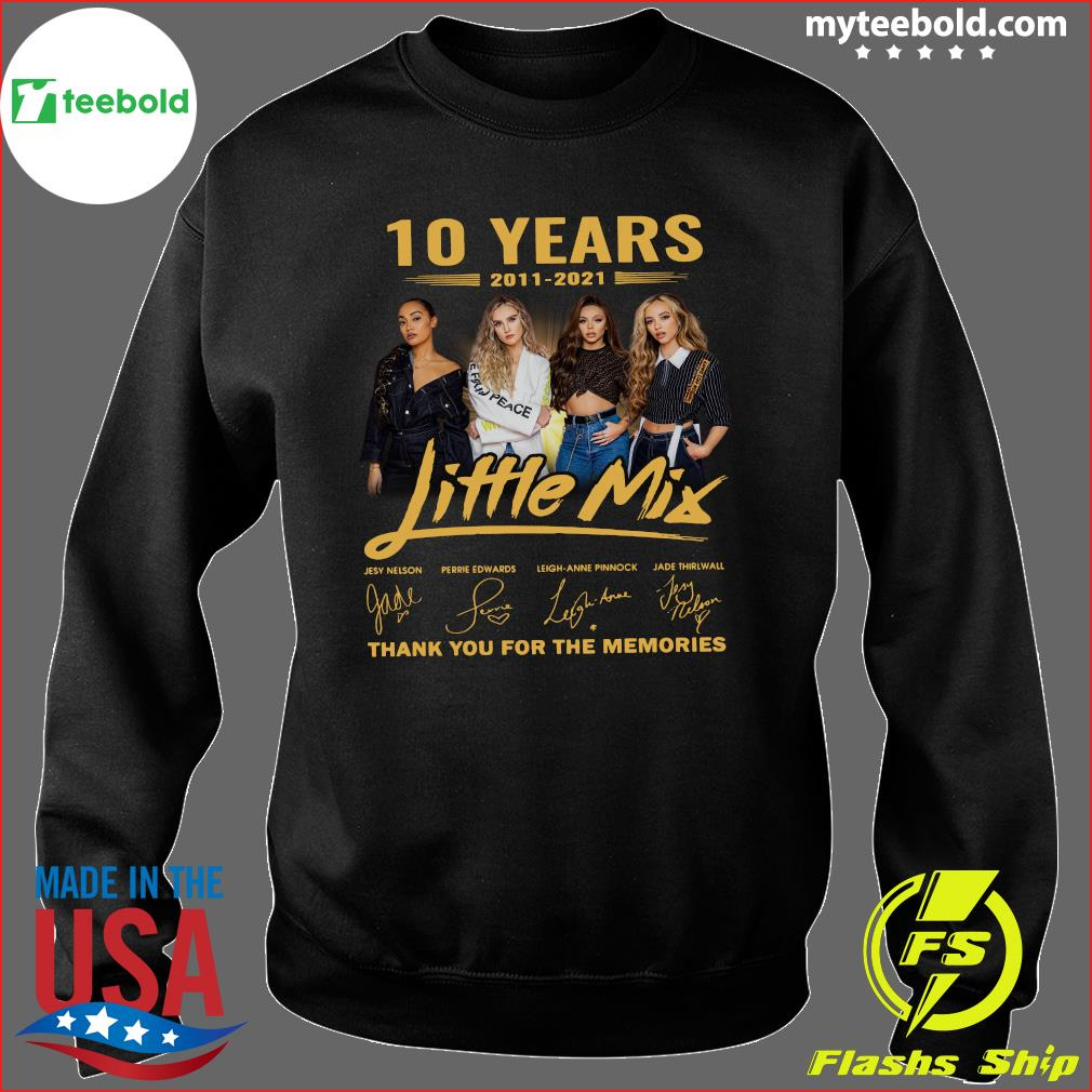 10 Years Of Little Mix 2011 2021 Thank You For The Memories Signatures Shirt Sweater