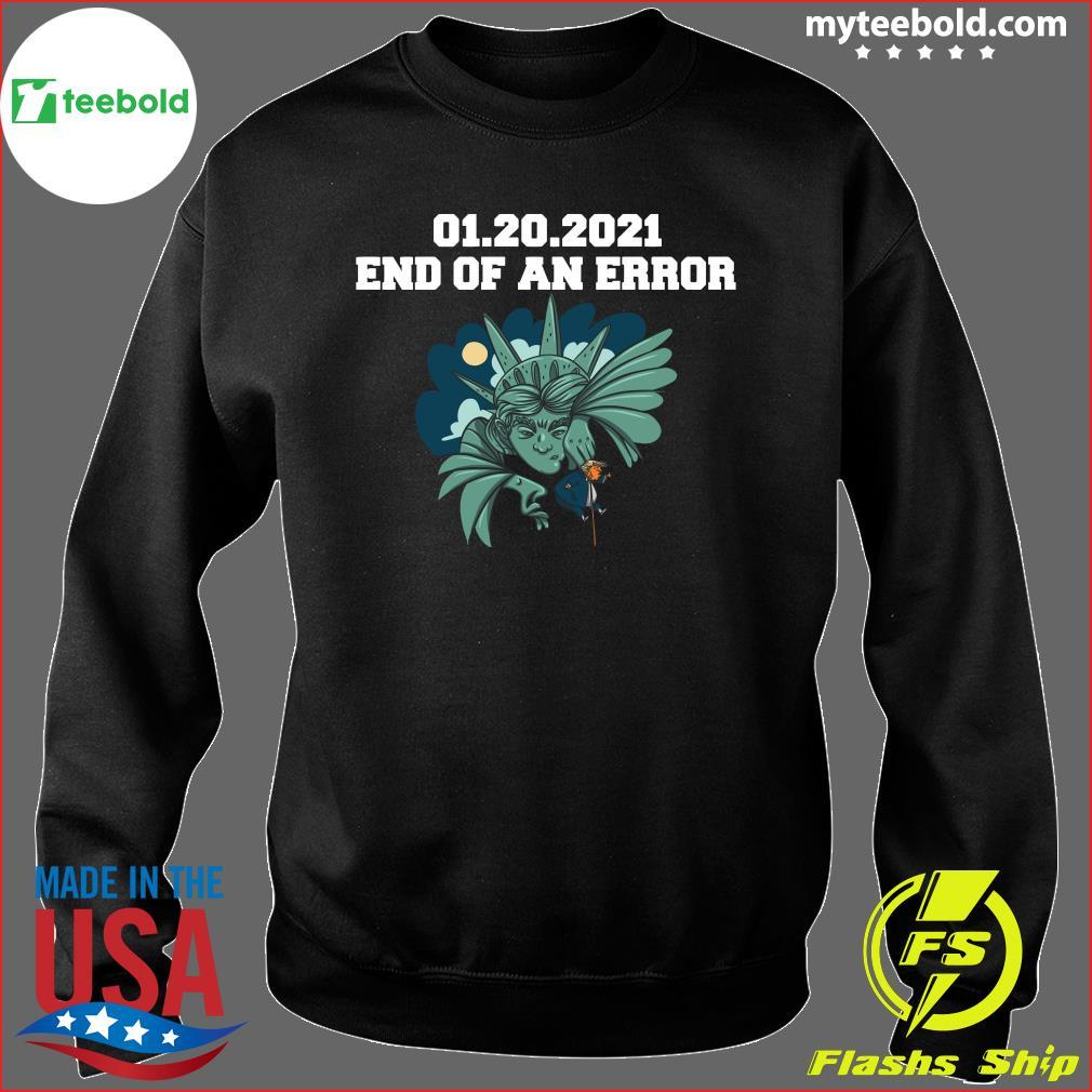 01 20 2021 End Of An Error Donald Trump Shirt Sweater
