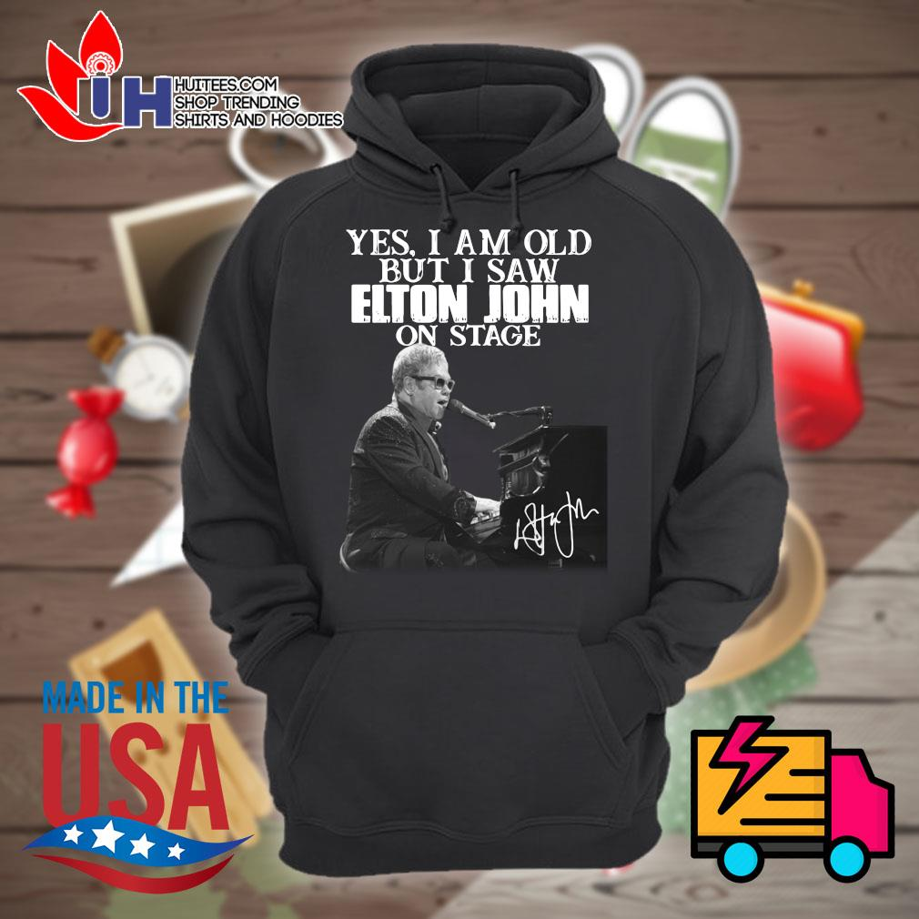 Yes I am old but I saw Elton John on stage s Hoodie