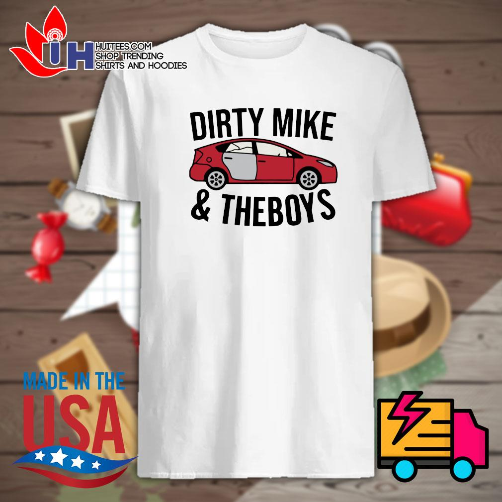 Dirty Mike and the Boys shirt