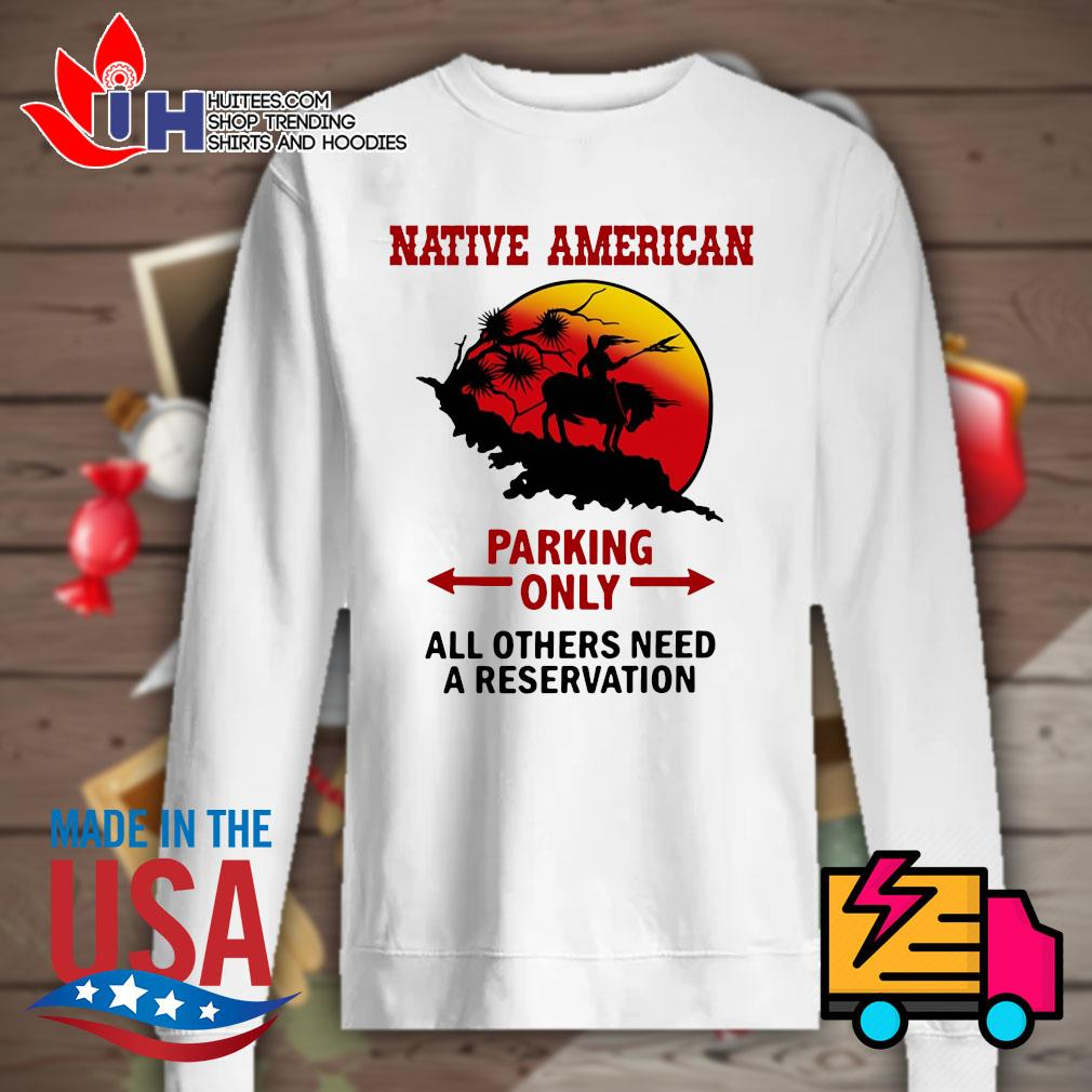 Native American parking only all others need a reservation s Sweater