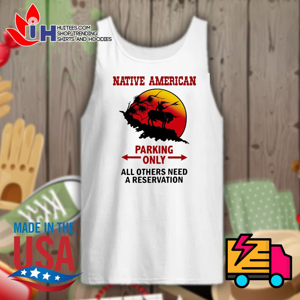 Native American parking only all others need a reservation s Tank-top