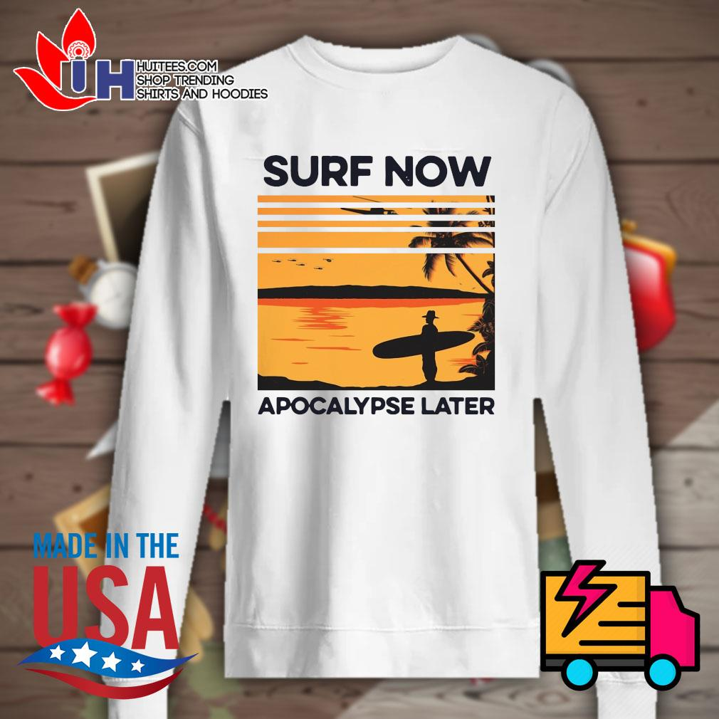 Surf now apocalypse later s Sweater