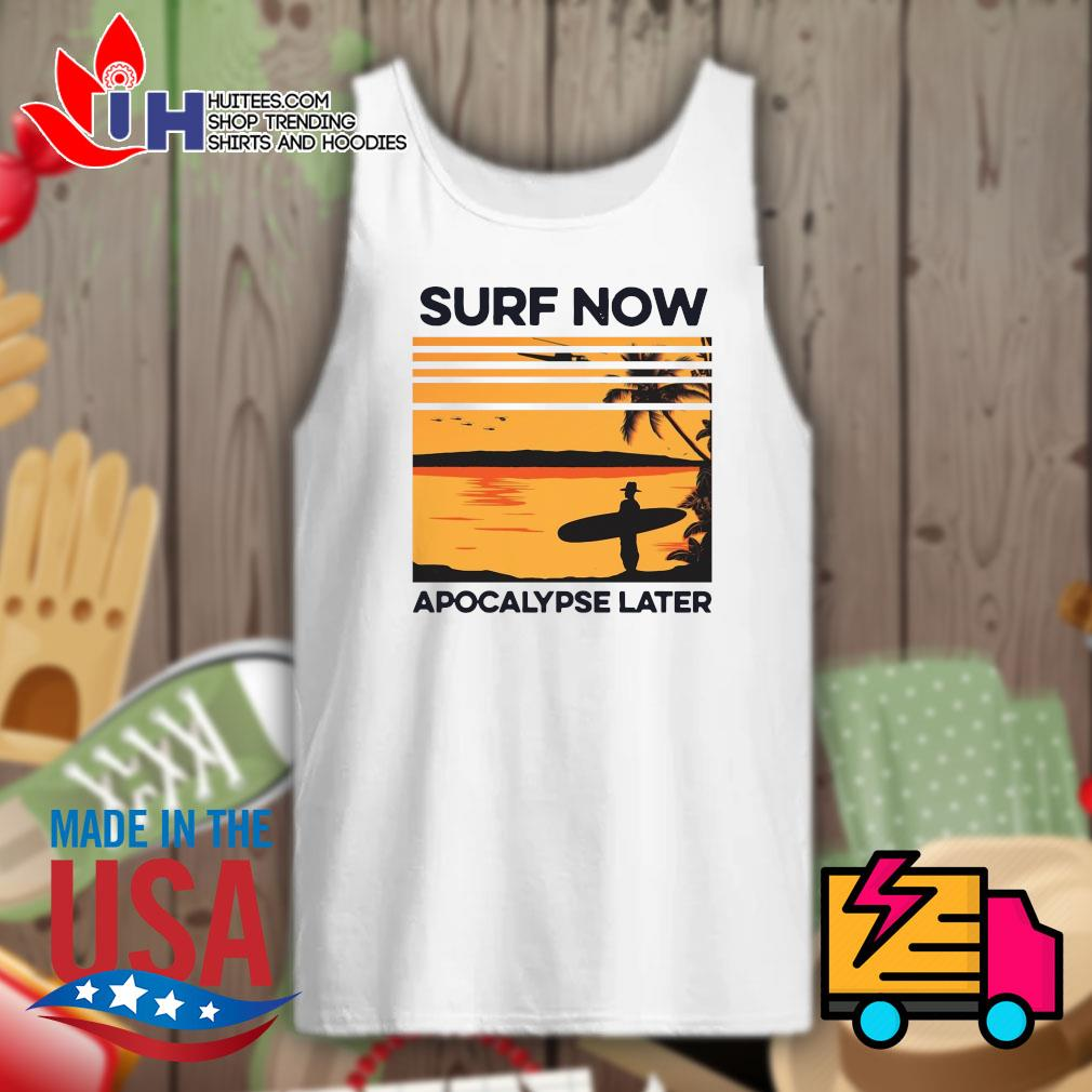 Surf now apocalypse later s Tank-top