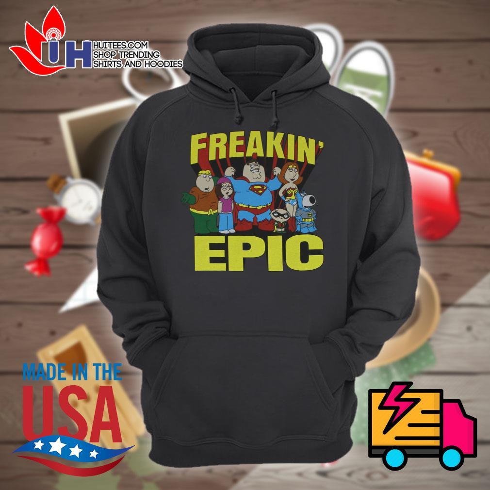 Freakin' Epic poster s Hoodie