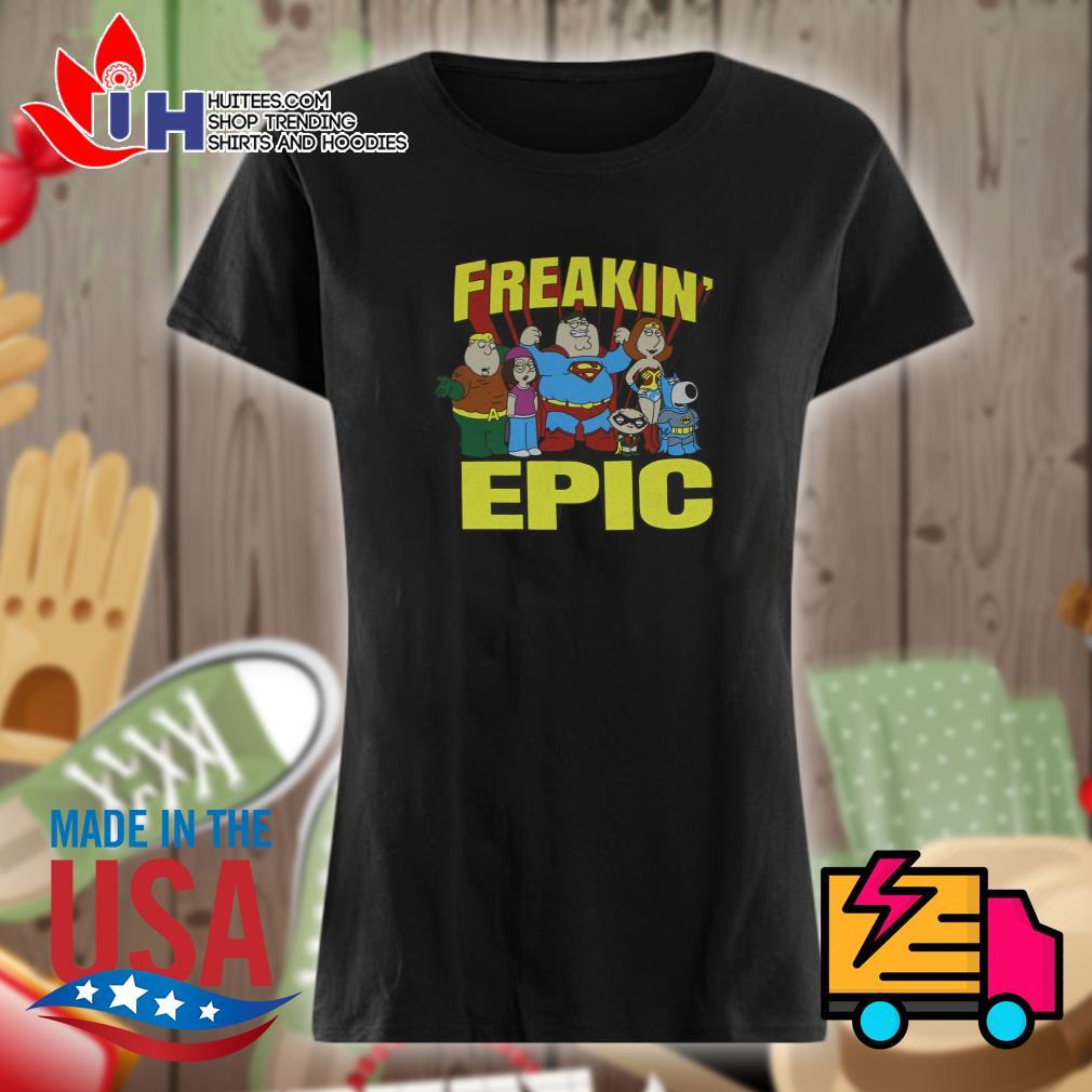 Freakin' Epic poster s Ladies t-shirt