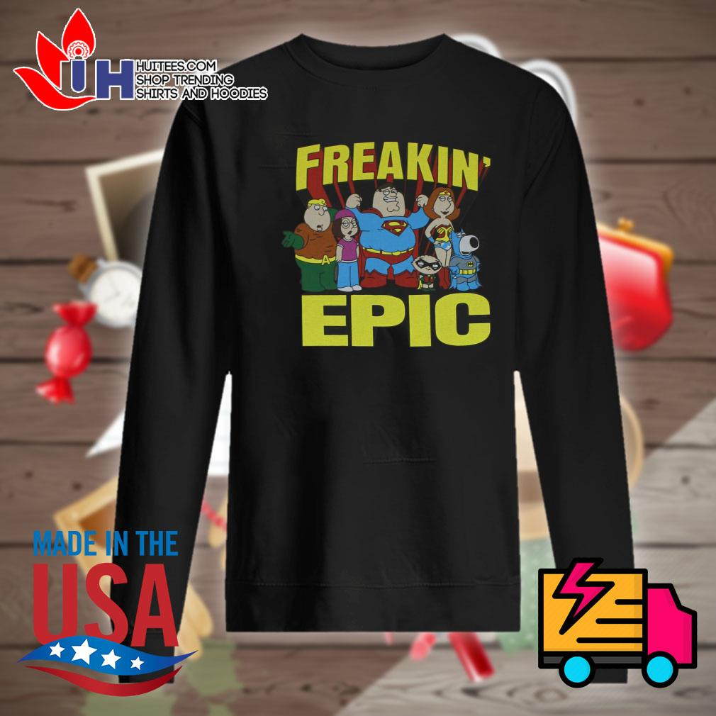Freakin' Epic poster s Sweater