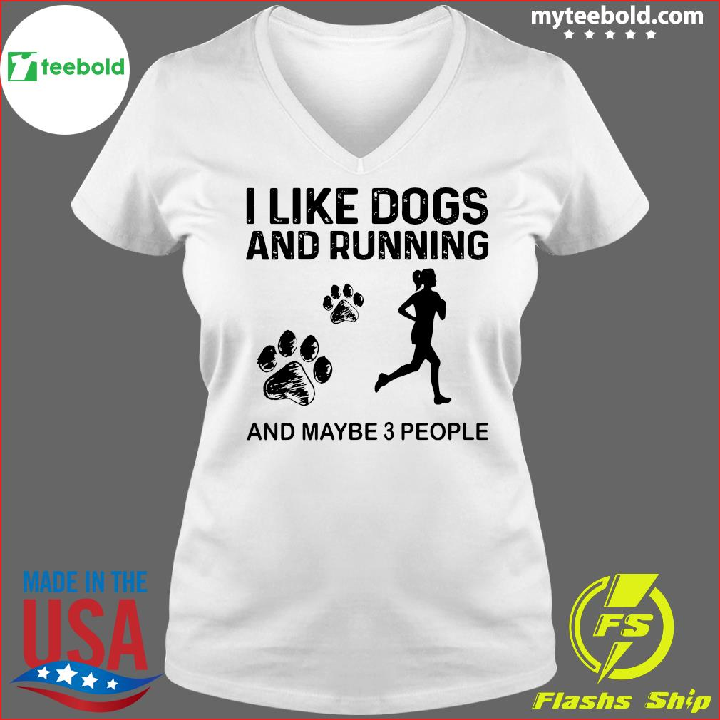 The Girl I Like Dogs And Running And Maybe 3 People Shirt Ladies V-neck