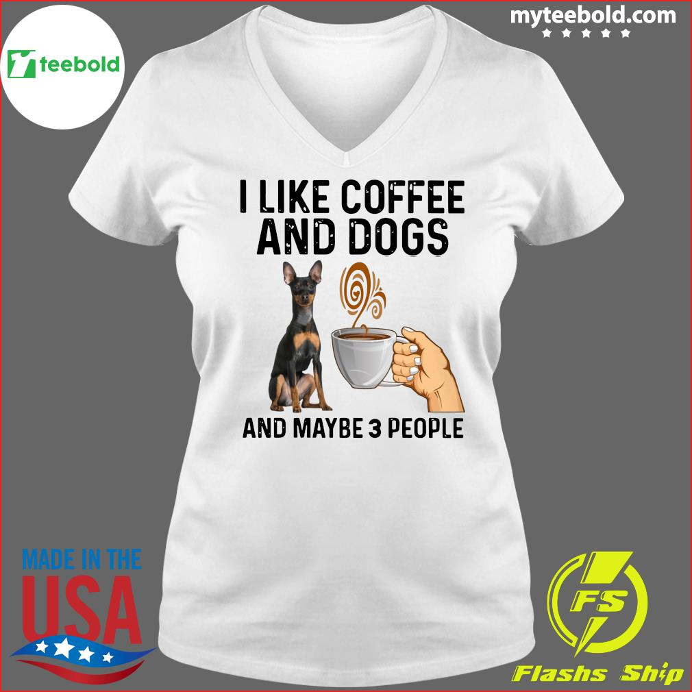 Vulnerable Dog Breeds I Like Coffee And Dogs And Maybe 3 People Shirt Ladies V-neck