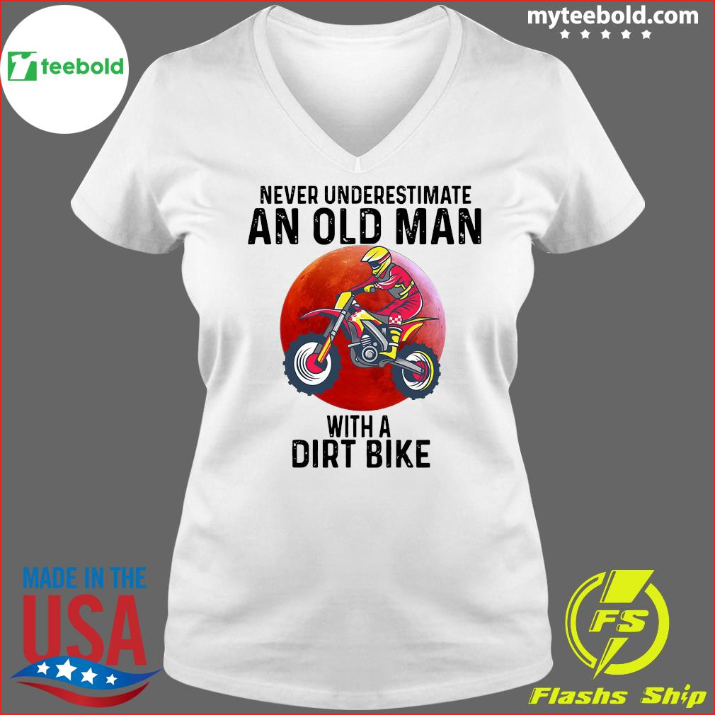 Never Underestimate An Old Man With A Dirt Bike Shirt Ladies V-neck