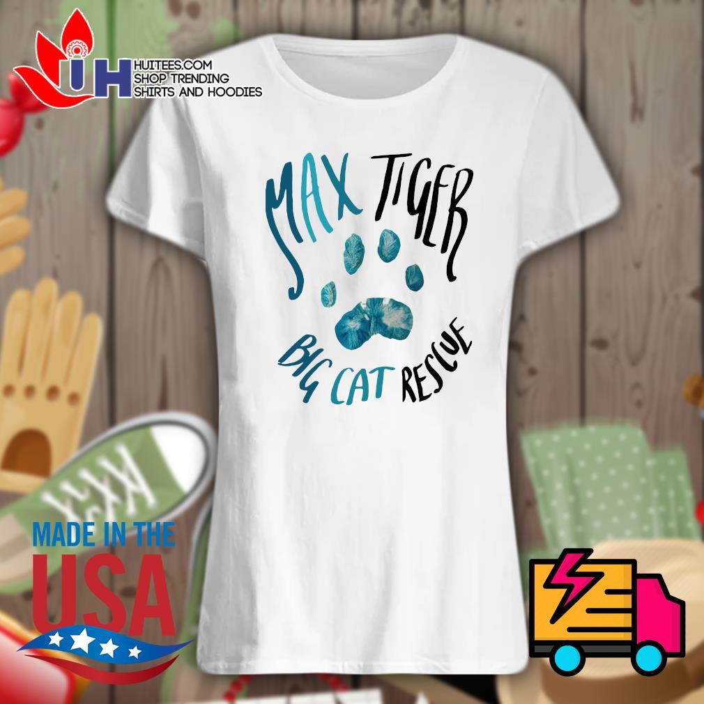 Max Tiger big cat rescue s Ladies t-shirt