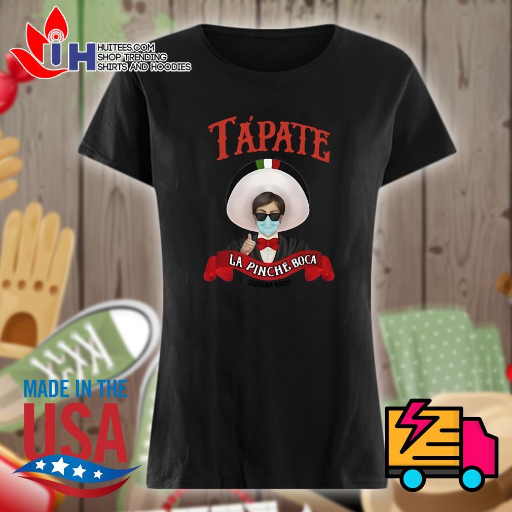 Tapate La Pinche Boca Cobrona Virus s Ladies t-shirt