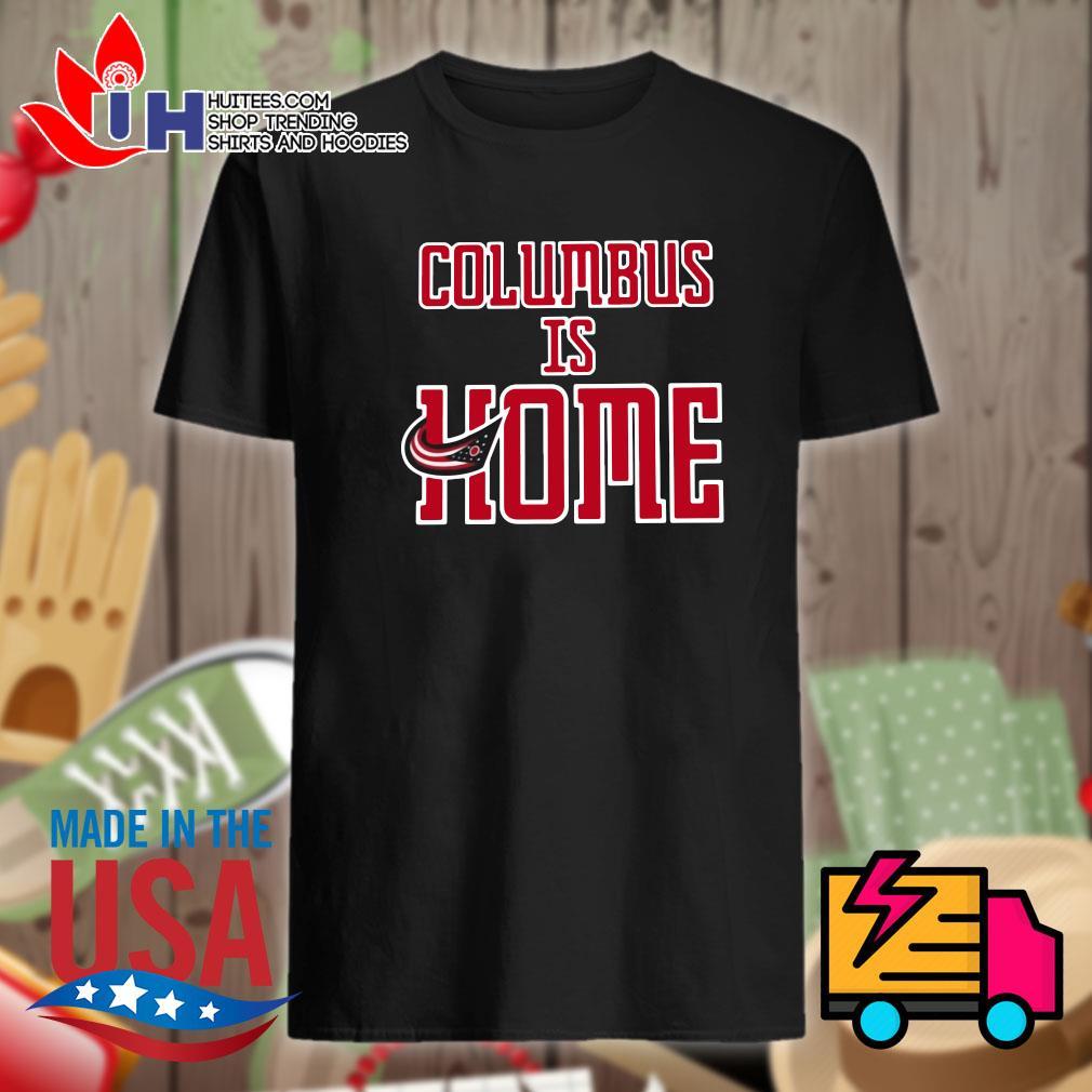 Columbus is home shirt