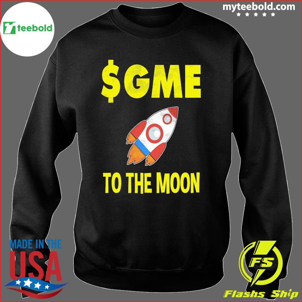 $GME To The Moon Ff GameStonk Shirt Sweater