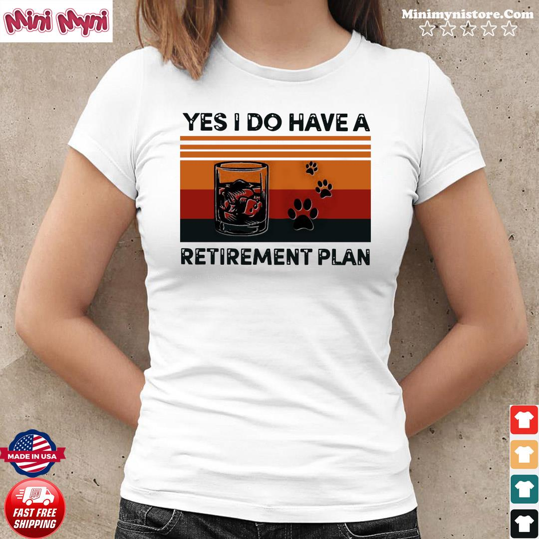Yes I Do have A Retirement plan vintage retro shirt