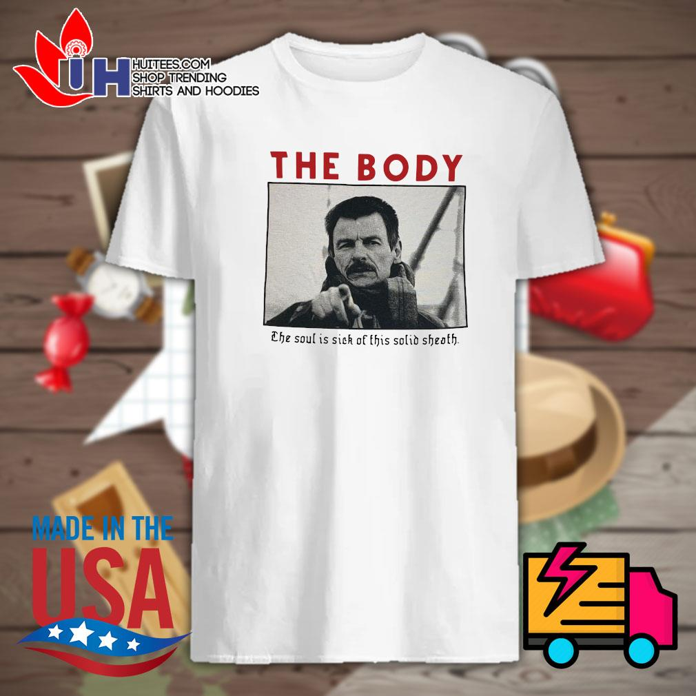 The body the soul is sick of this solid Sheath shirt