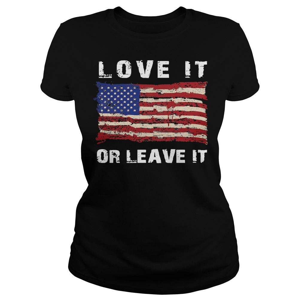 American flag love it or leave it Ladies t-shirt
