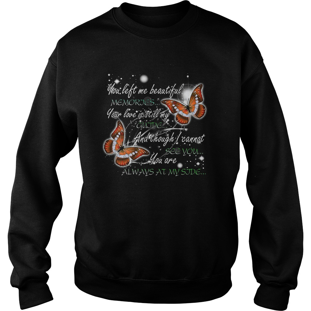 Butterfly you left me beautiful memories your love is still my guide Sweater