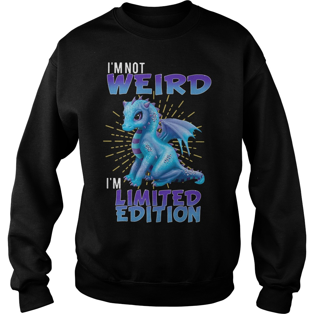 Dragon I'm not weird I'm limited edition Sweater
