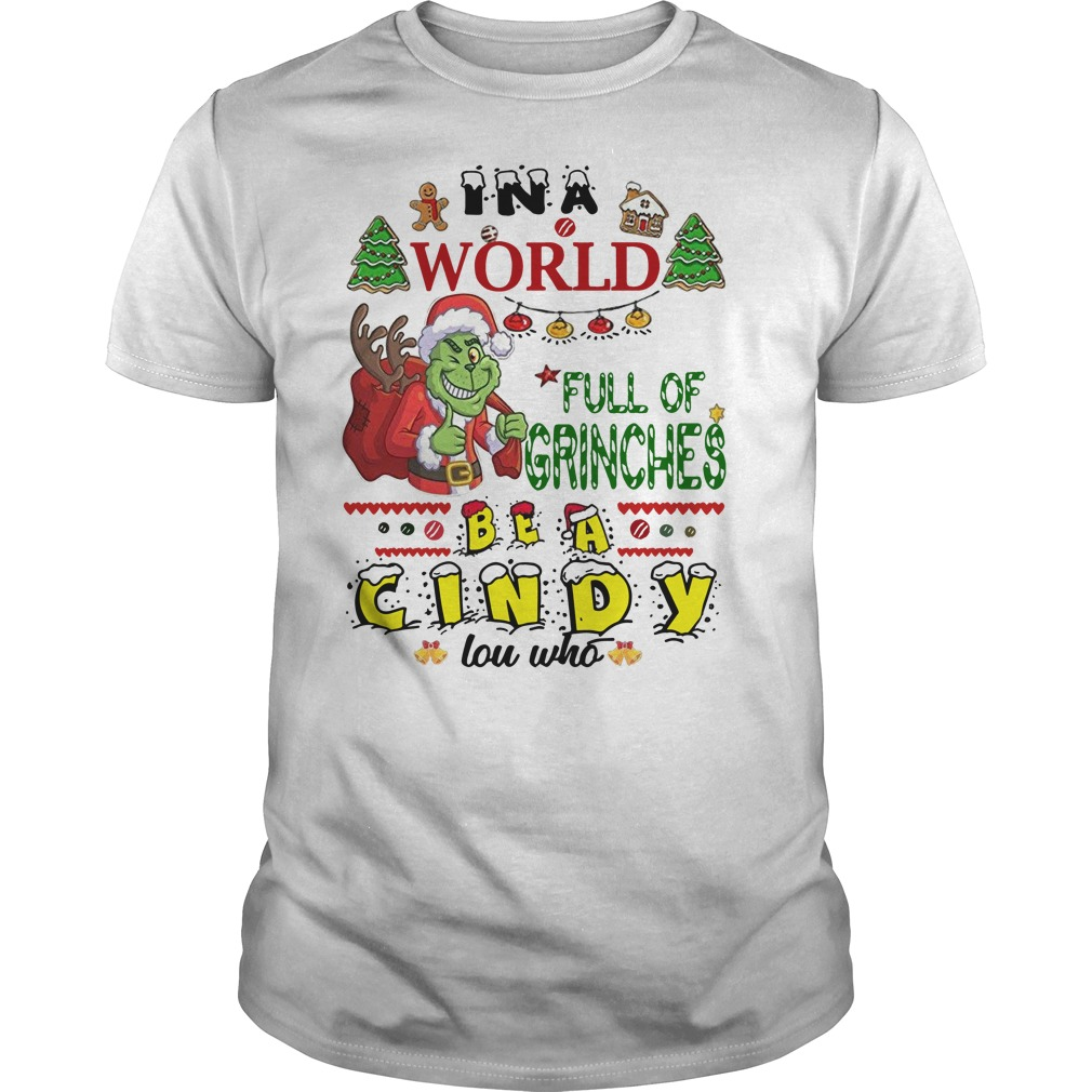 The Grinch in a world full of grinches be a Cindy Lou who Guys t-shirt