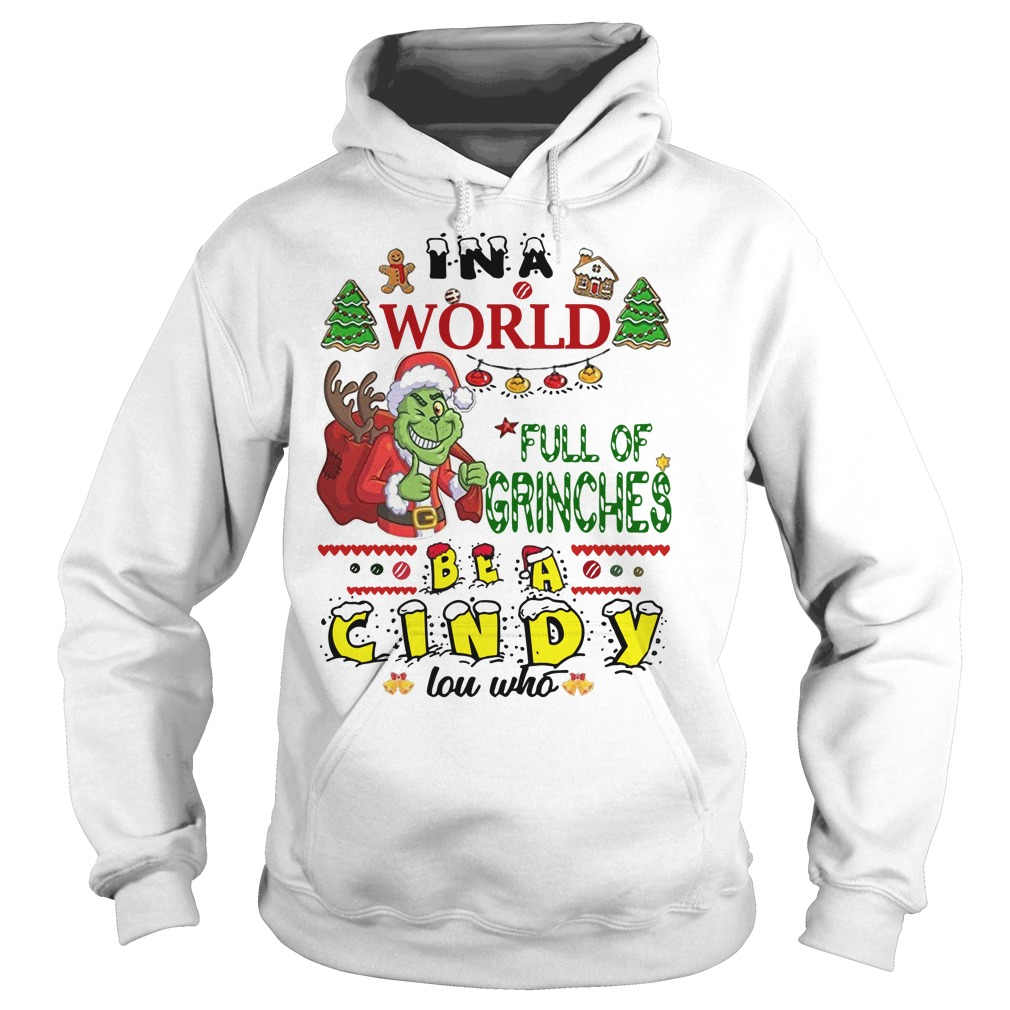 The Grinch in a world full of grinches be a Cindy Lou who Hoodie