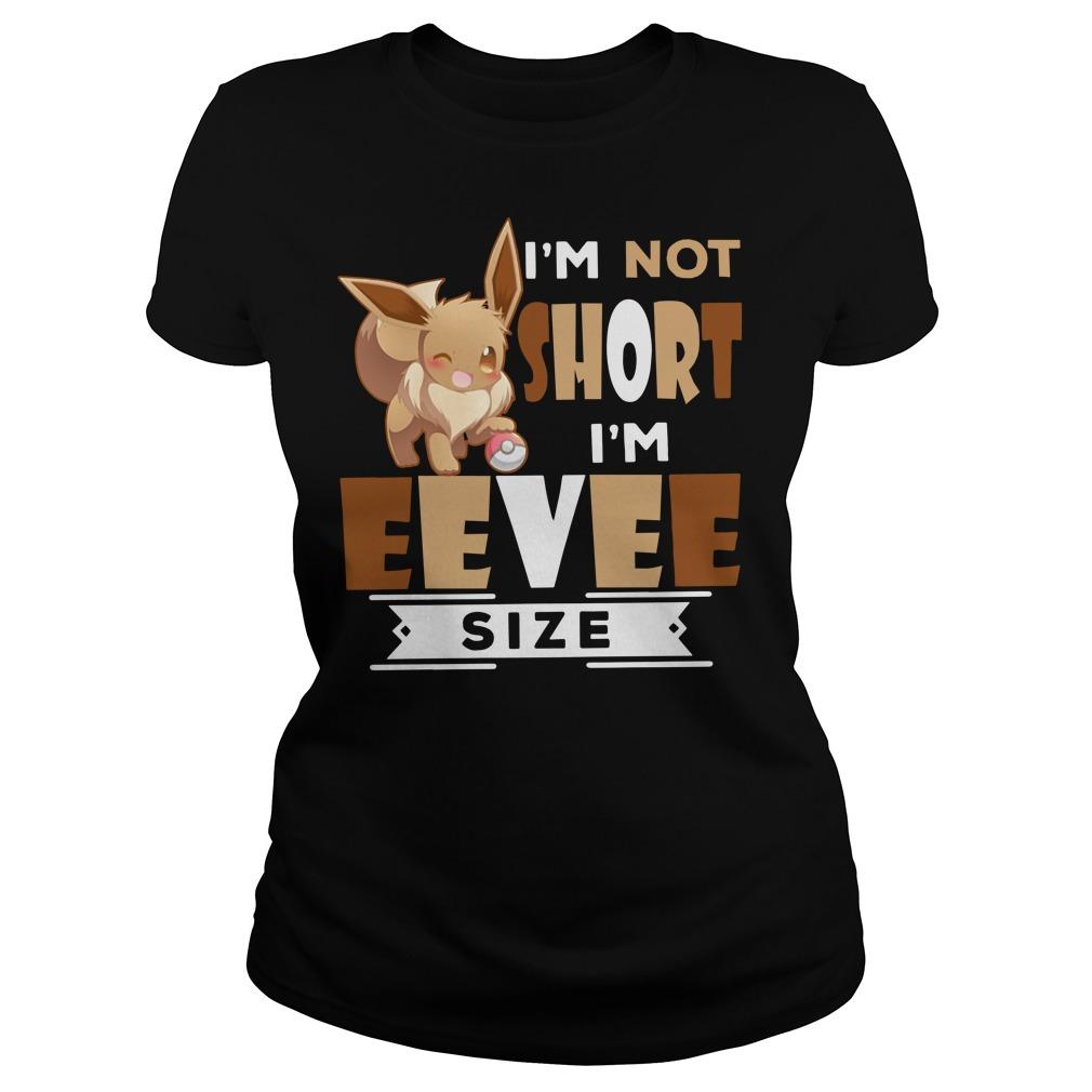 Pokémon I'm not short I'm Eevee size Ladies t-shirt