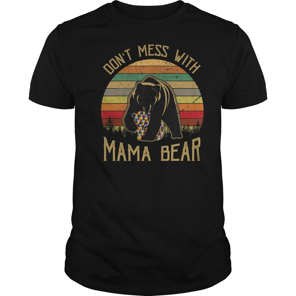 Autism awareness don't mess with mama bear Guys t-shirt
