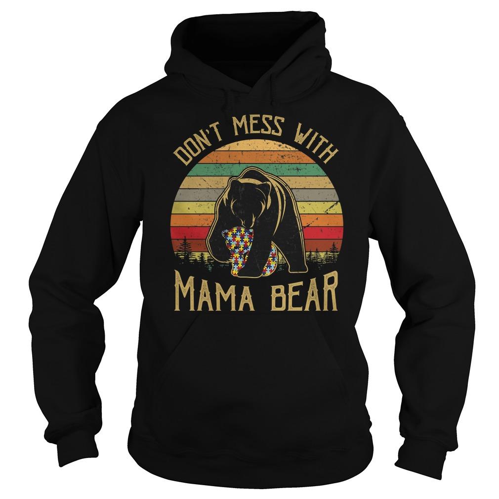 Autism awareness don't mess with mama bear Hoodie