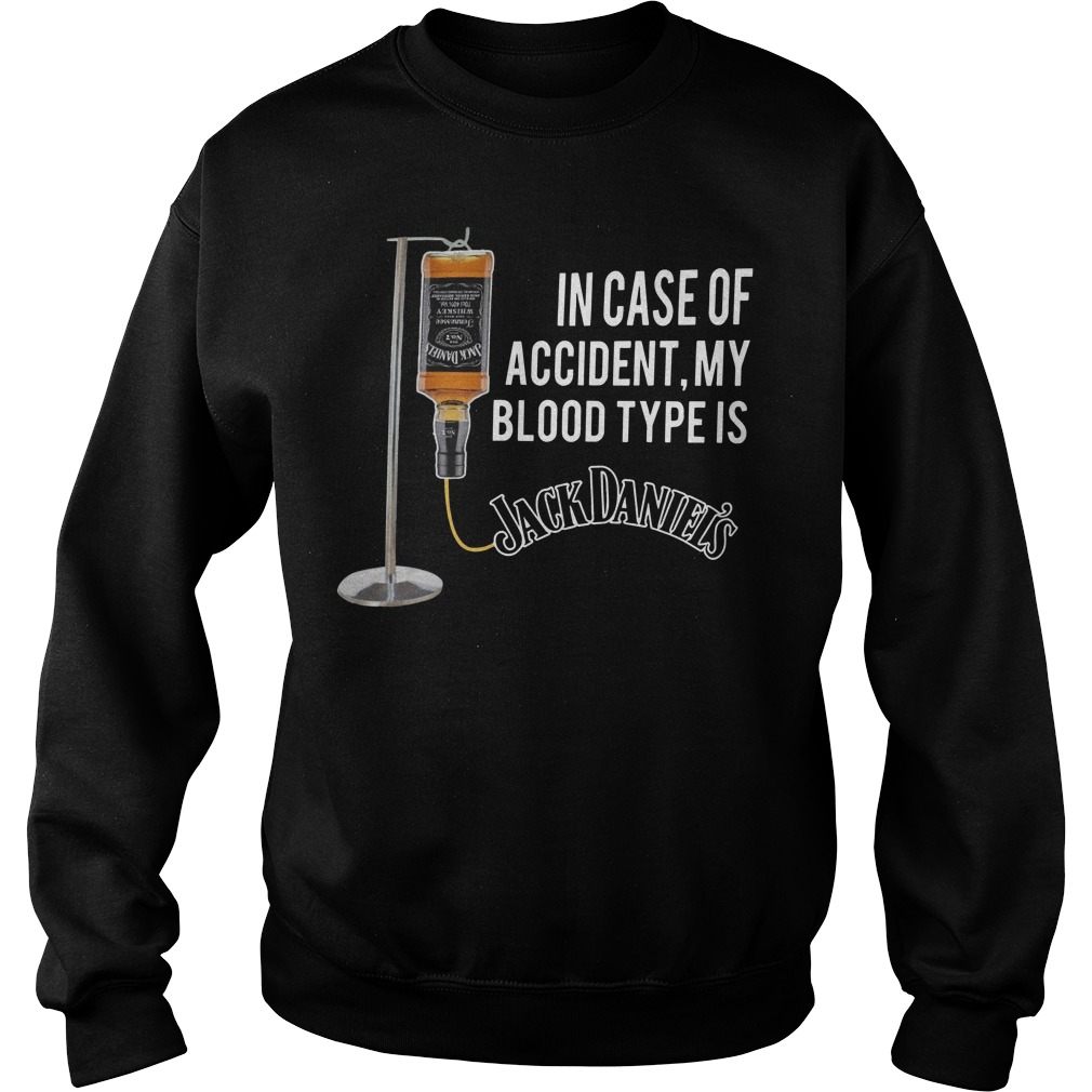 In case of accident my blood type is Jack Daniels Sweater