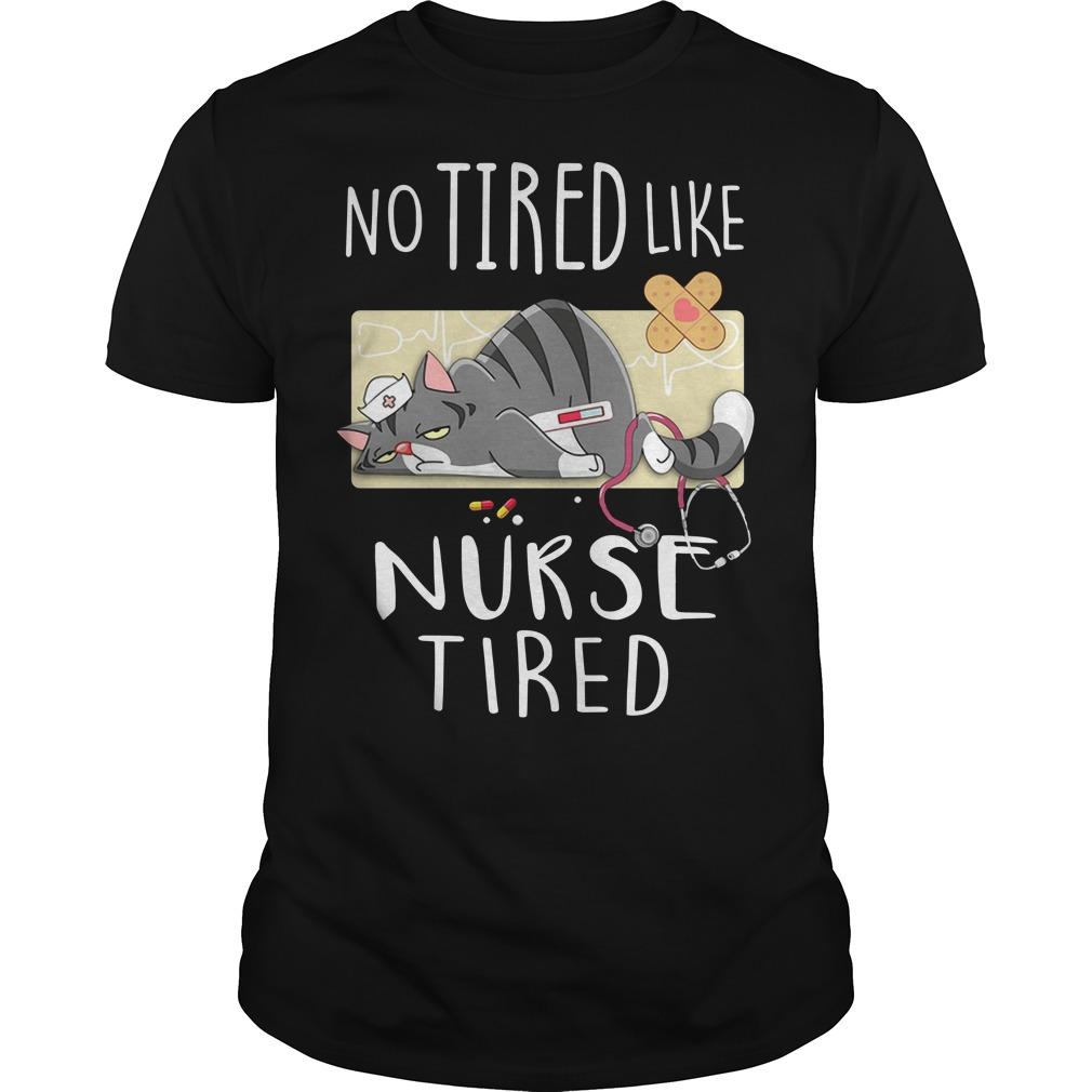 Cat no tired like nurse tired Guys t-shirt