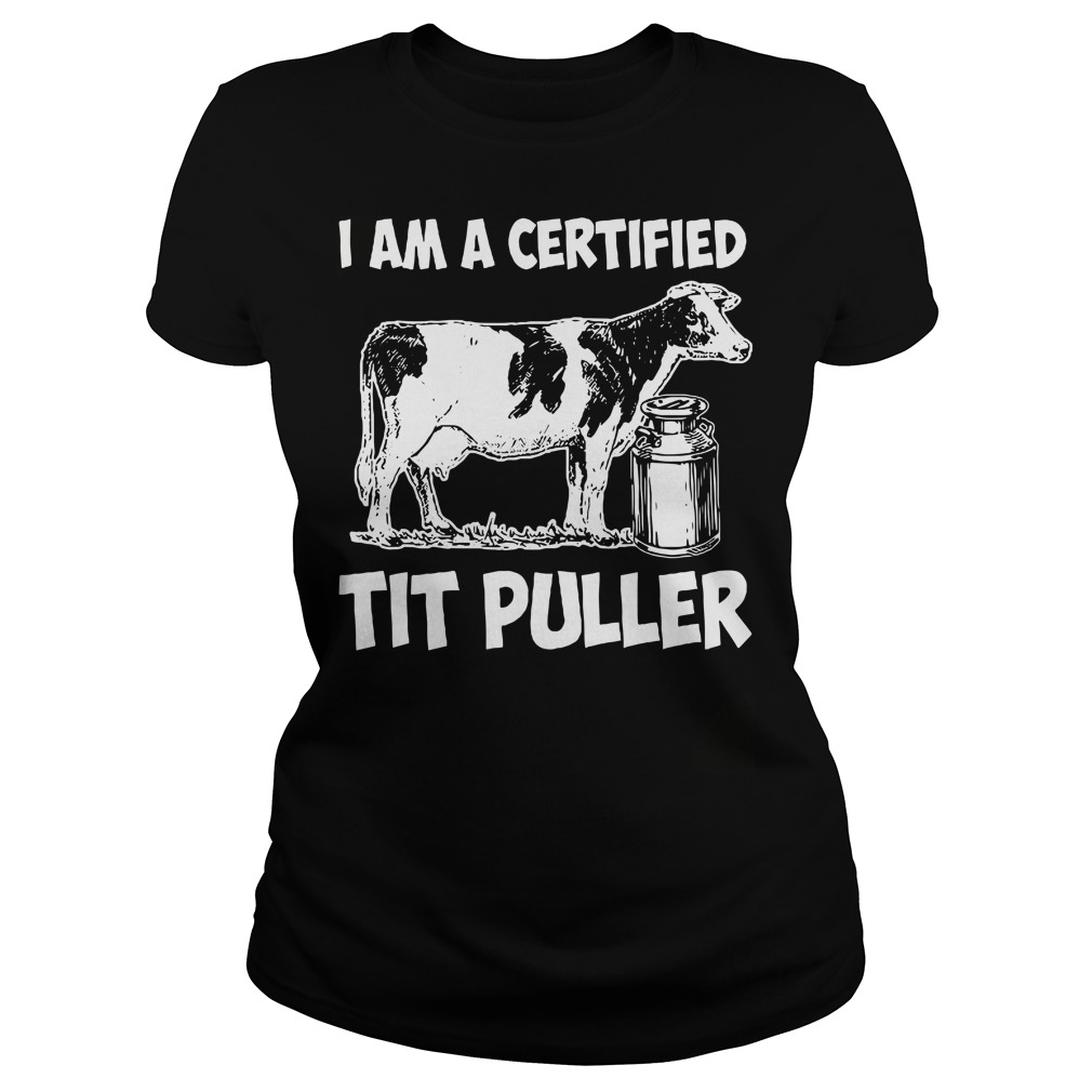 I am a certified tit puller Ladies t-shirt