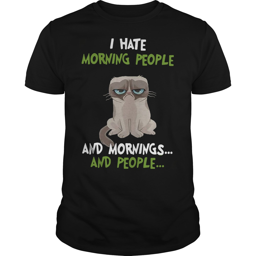 Grumpy Cat I hate morning people and mornings and people Guys t-shirt