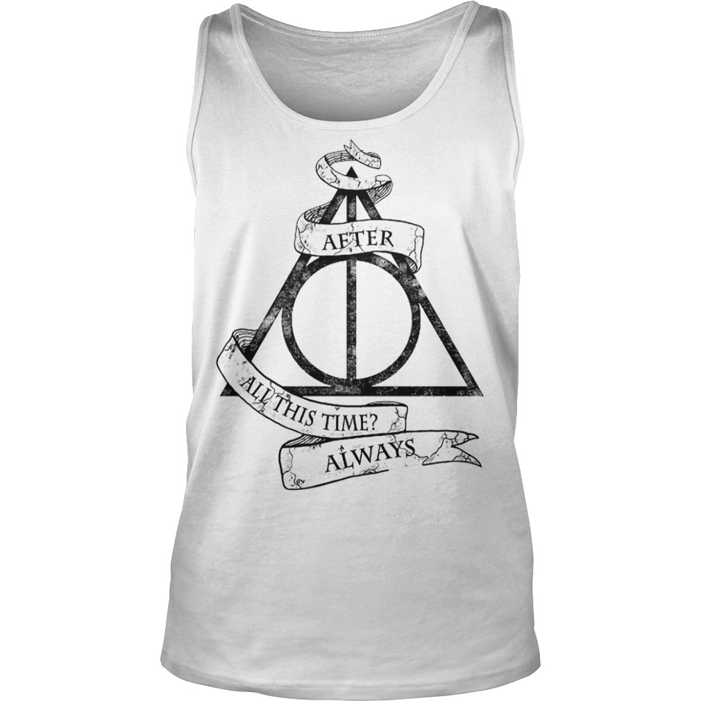 Harry Potter after all this time always Tank top