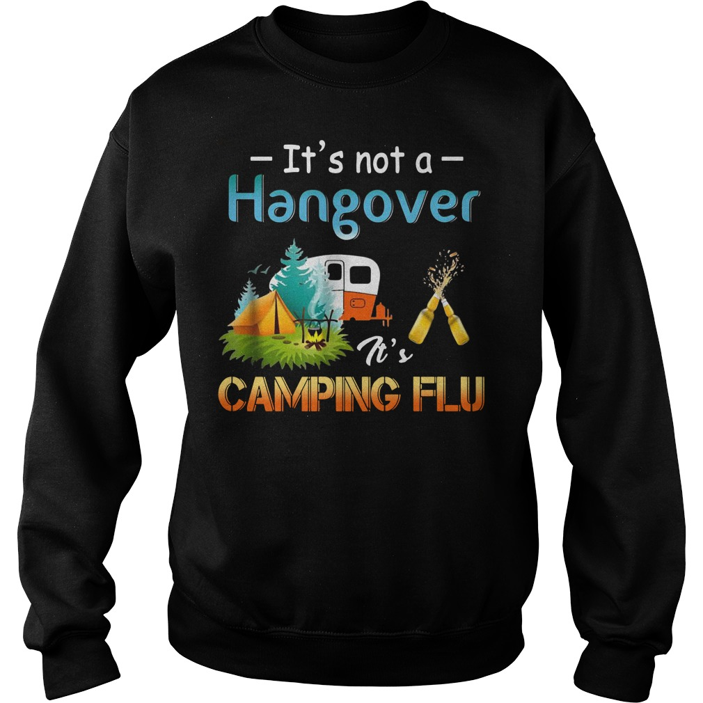 It's not a hangover it's camping flu Sweater