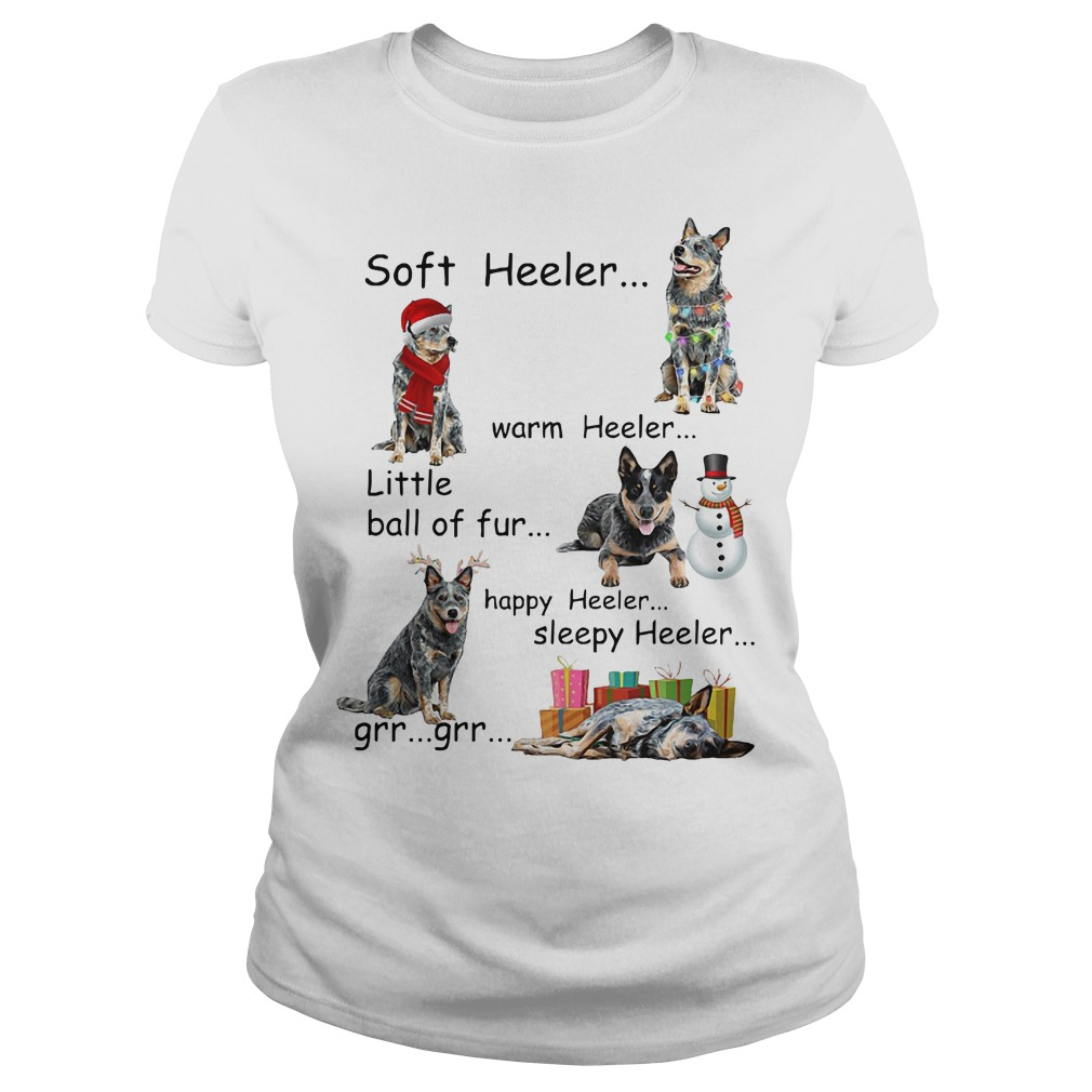 Soft heeler warm heeler little ball of fur happy heeler sleepy heeler Ladies t-shirt