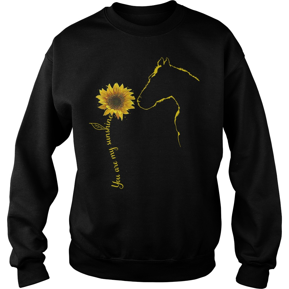 You are my sunshine sunflower Horse Sweater