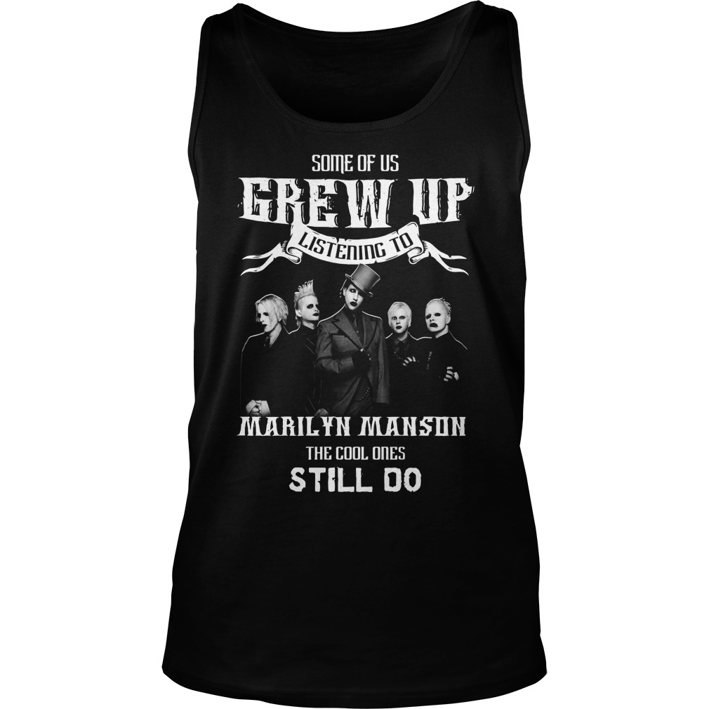 Some of us grew up listening to Marilyn Manson the cool ones still do Tank top