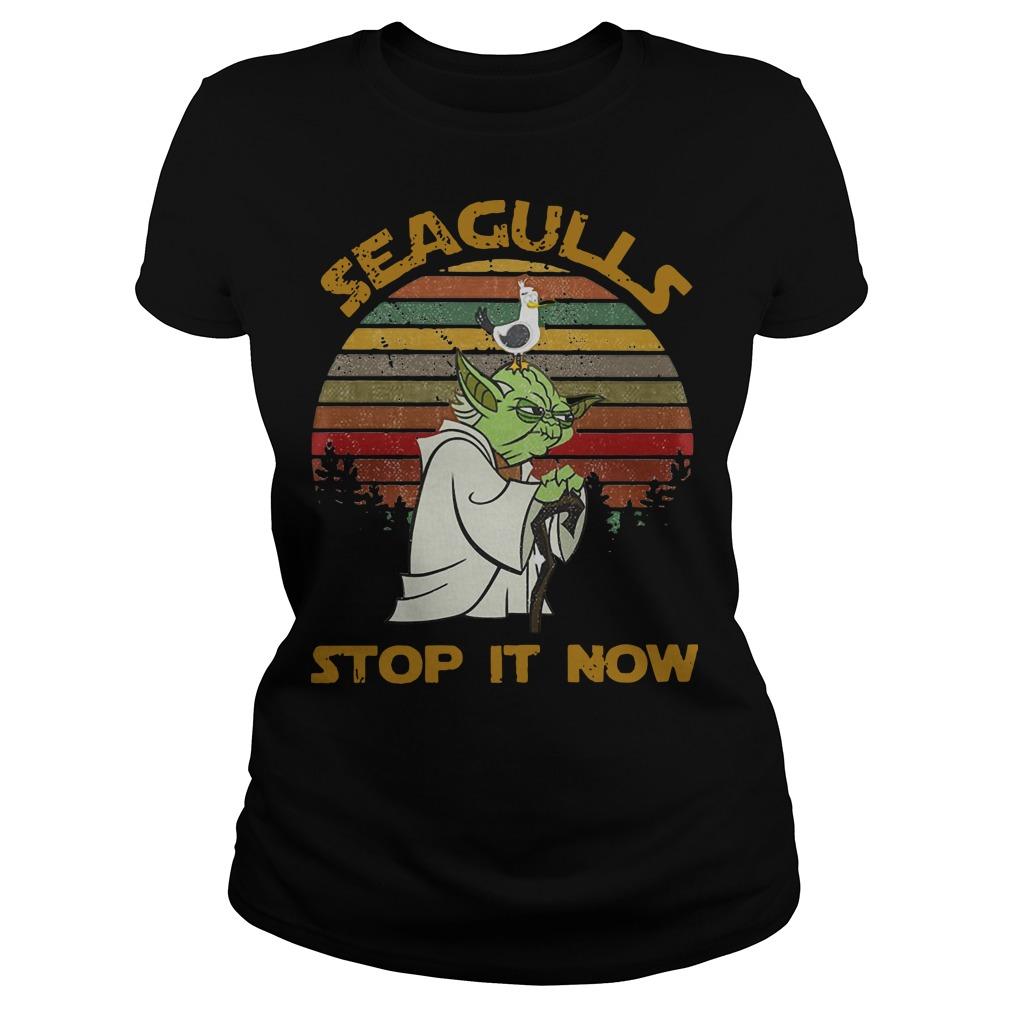 Yoda Seagulls Stop It Now Ladies t-shirt