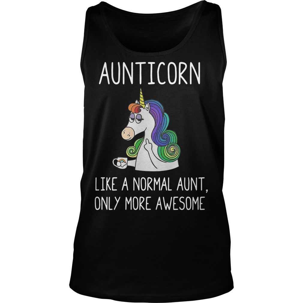 Aunticorn like a normal aunt only more awesome Tank top