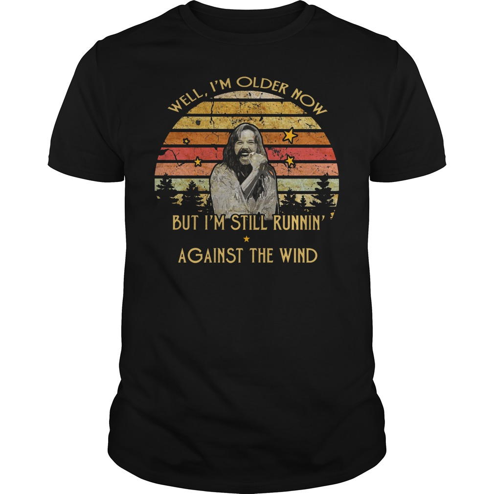 Bob Seger well I'm older now but I'm still running against the wind vintage Guys t-shirt