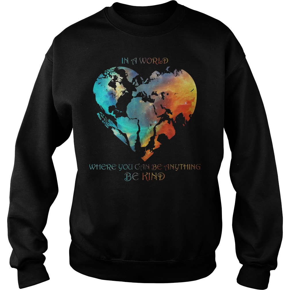 Hearth In A World Where You Can Be Anything Be Kind Sweater