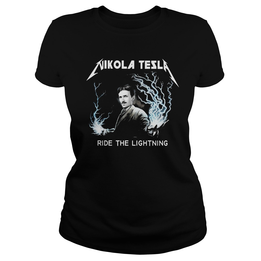 Nikola tesla ride the lightning Ladies t-shirt