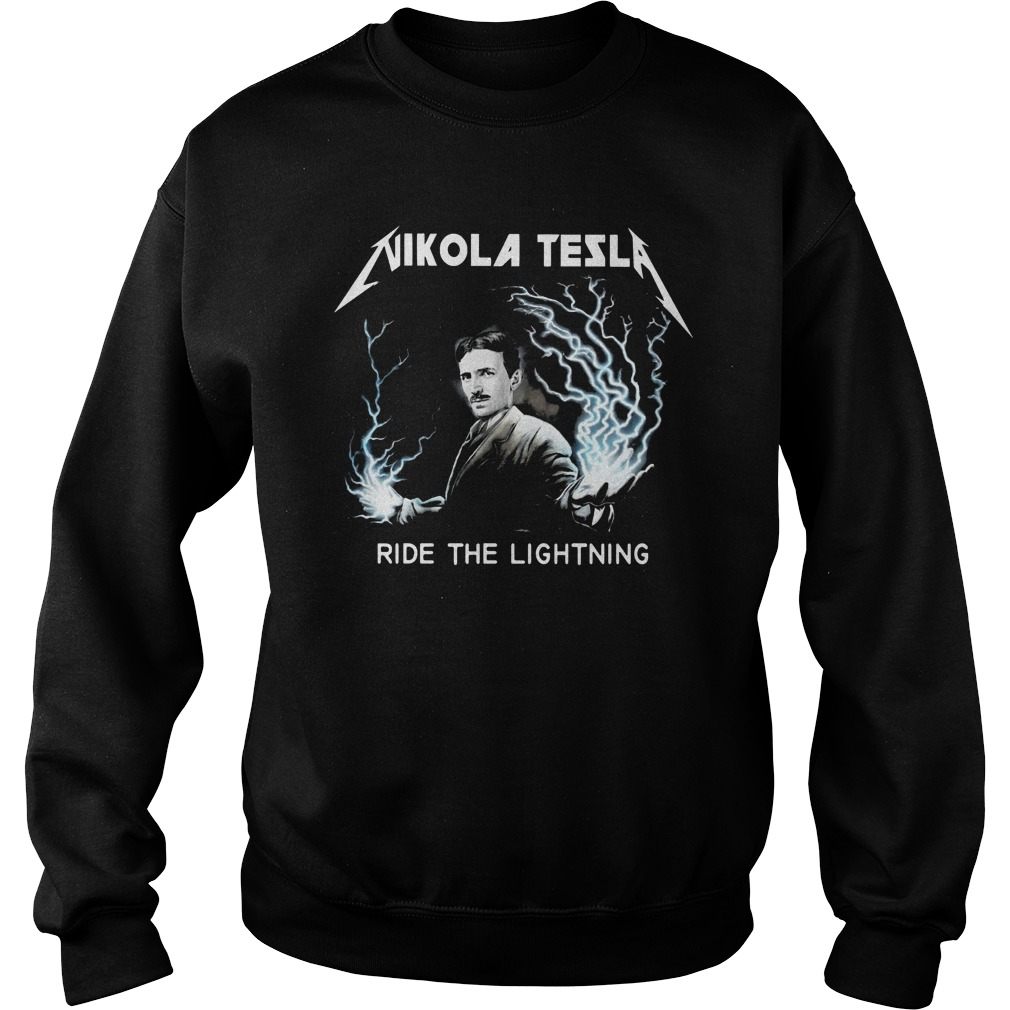 Nikola tesla ride the lightning Sweater