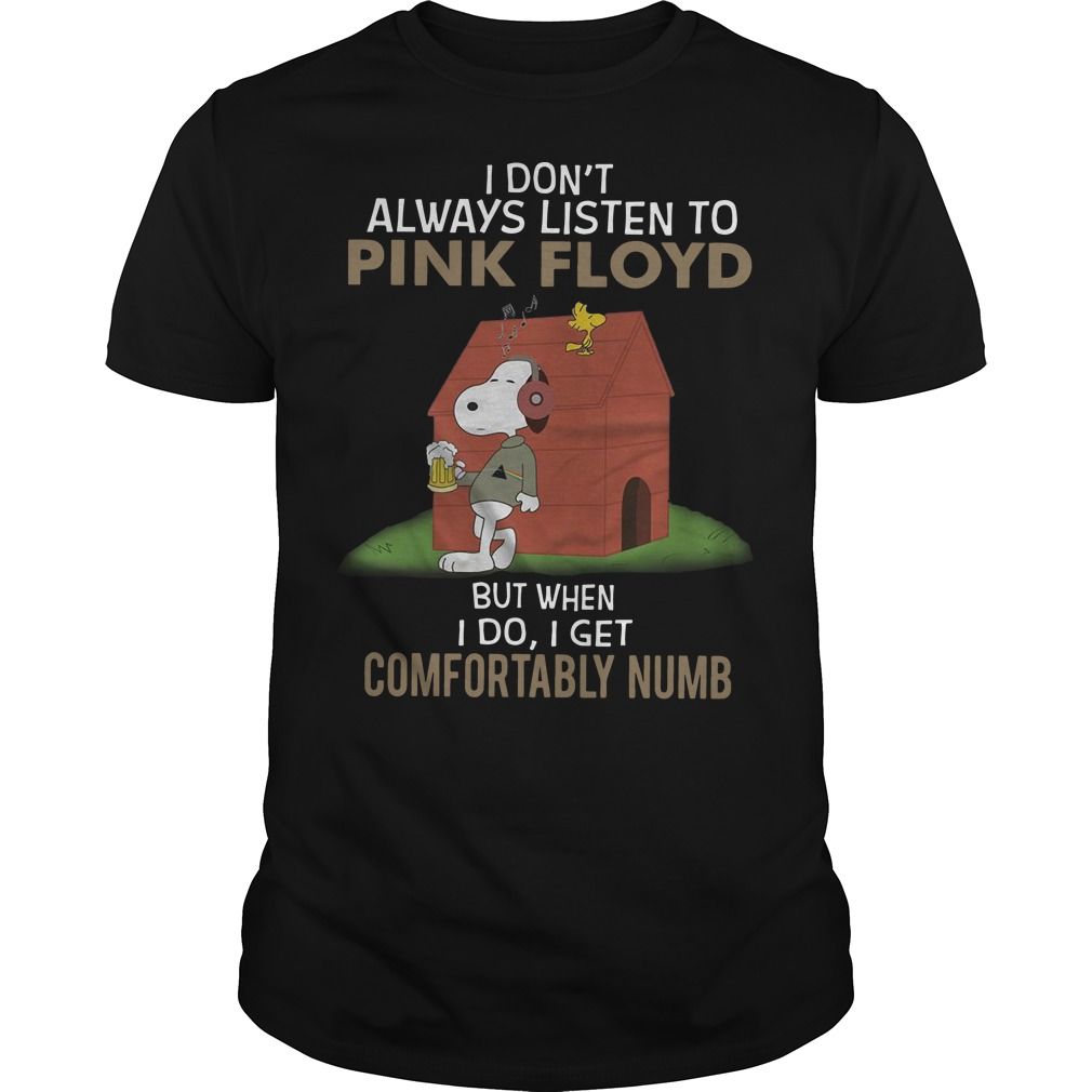 Snoopy I don't always listen to pink floyd but when I do I get comfortably numb Guys t-shirt