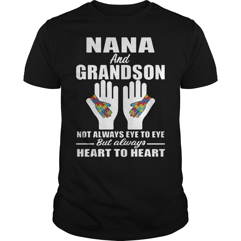 Autism nana and grandson not always eye to eye but always heart to heart Guys t-shirt