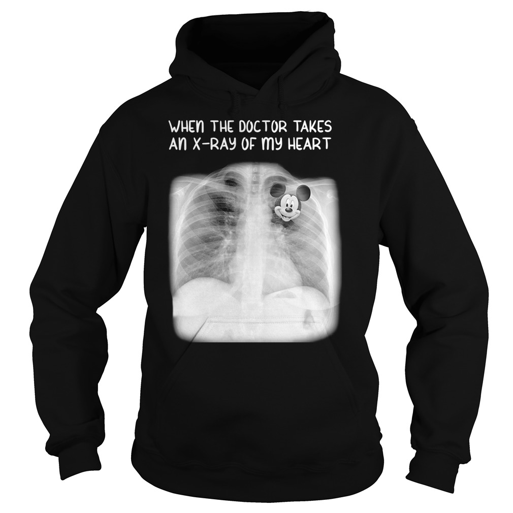 Mickey when the doctor takes an x ray of my heart Hoodie