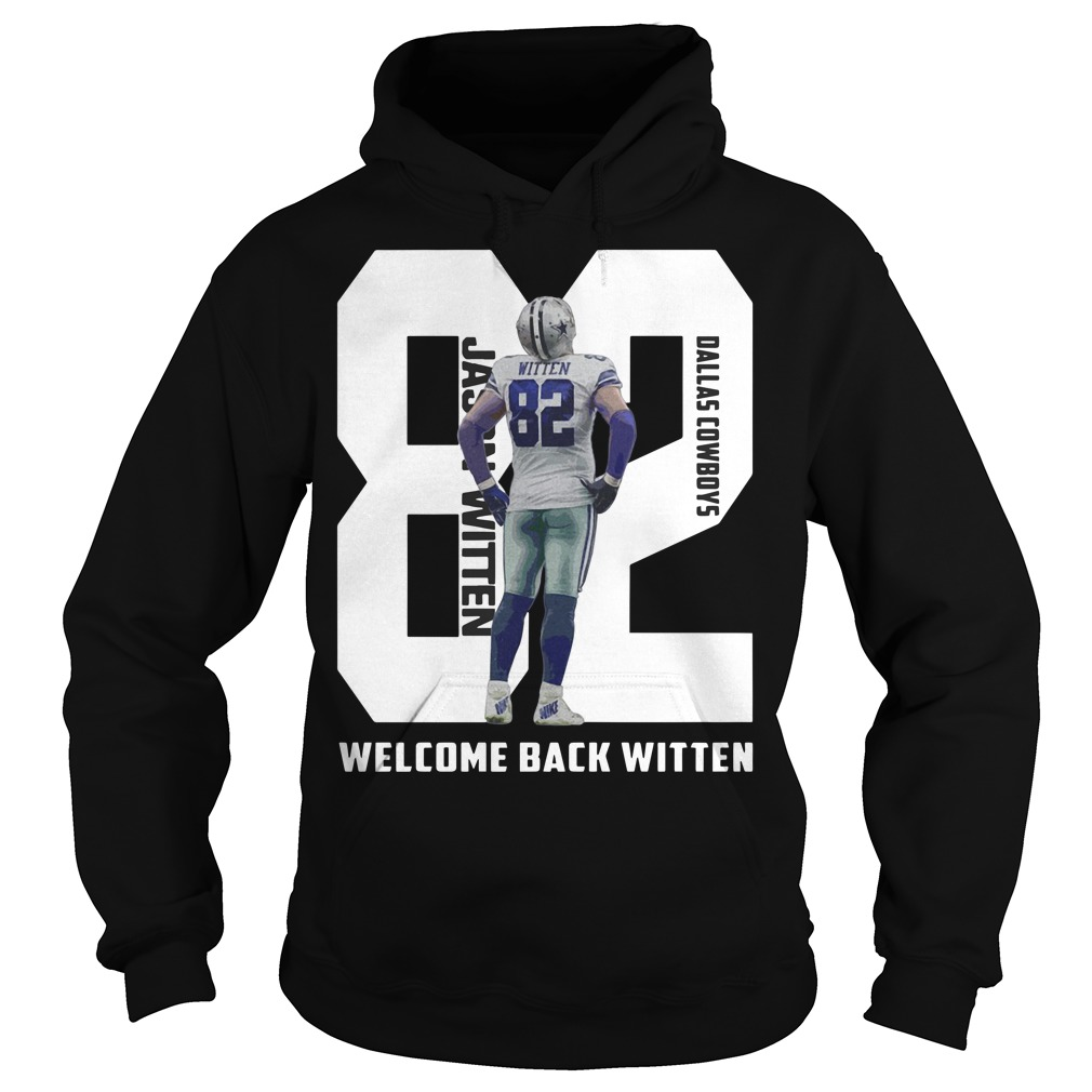 82 Jason Witten Dallas Cowboys welcome back Witten Hoodie