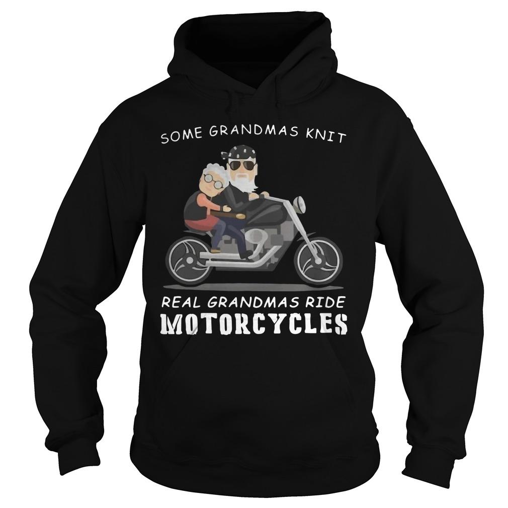 Some grandmas knit real grandmas ride motorcycles Hoodie